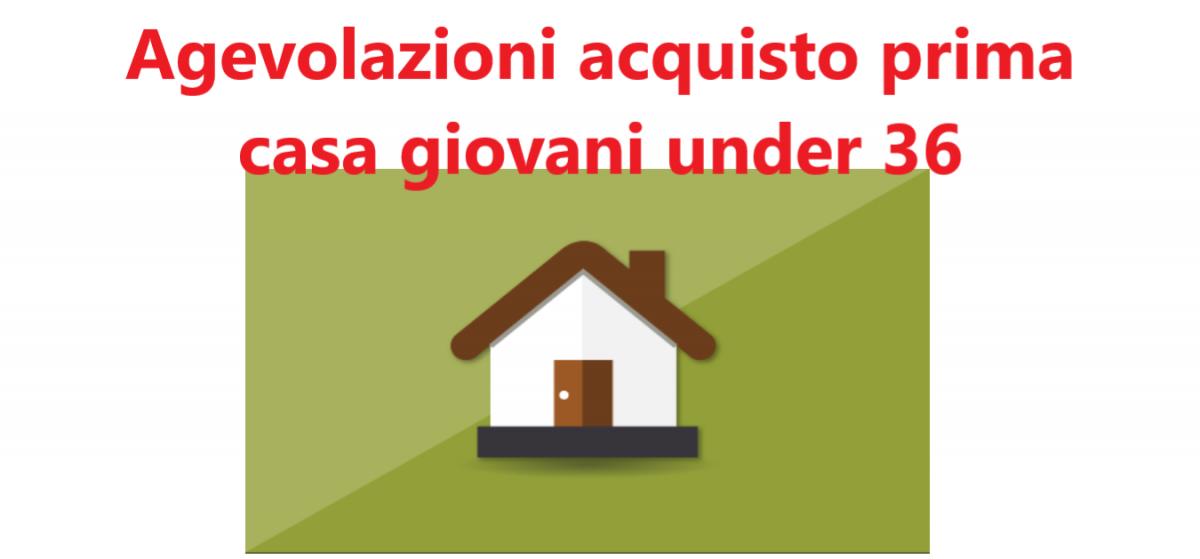 Agevolazioni acquisto prima casa under 36