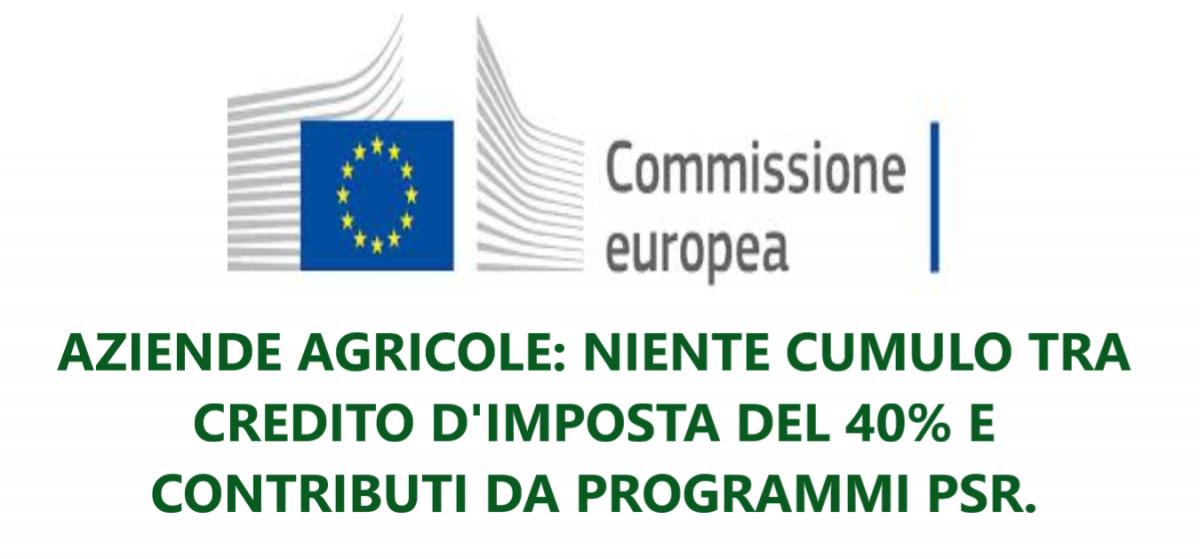 AZIENDE AGRICOLE: NIENTE CUMULO TRA CREDITO D'IMPOSTA DEL 40% E CONTRIBUTI DA PROGRAMMI PSR.